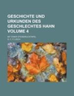 Geschichte Und Urkunden Des Geschlechtes Hahn Volume 4; Mit Einer Steindrucktafel af G. C. F. Lisch
