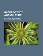 Nature-Study Agriculture; A Textbook for Beginners af William Thompson Skilling