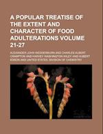 A Popular Treatise of the Extent and Character of Food Adulterations Volume 21-27 af Alexander John Wedderburn