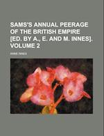 Sams's Annual Peerage of the British Empire [Ed. by A., E. and M. Innes]. Volume 2 af Anne Innes