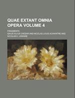 Quae Extant Omnia Opera Volume 4; Fragmenta af Gaius Iulius Caesar