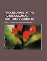 Proceedings of the Royal Colonial Institute Volume 16 af Royal Colonial Institute