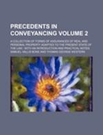 Precedents in Conveyancing Volume 2; A Collection of Forms of Assurances of Real and Personal Property Adapted to the Present State of the Law with an af Samuel Vallis Bone