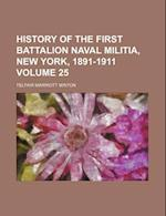 History of the First Battalion Naval Militia, New York, 1891-1911 Volume 25 af Telfair Marriott Minton