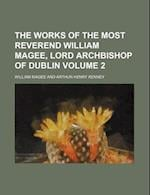 The Works of the Most Reverend William Magee, Lord Archbishop of Dublin Volume 2 af William Magee