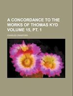 A Concordance to the Works of Thomas Kyd Volume 15, PT. 1 af Charles Crawford