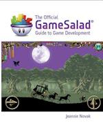 The Official Gamesalad Guide to Game Development (Explore Our New Media Arts Design 1st Eds)