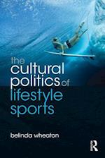 Cultural Politics of Lifestyle Sports af Belinda Wheaton