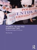 Women, Islam and Everyday Life (Asaa Women in Asia Series)