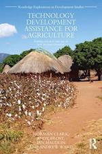 Technology Development Assistance for Agriculture (Routledge Explorations in Development Studies)
