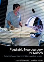Paediatric Neurosurgery for Nurses af Catherine Martin