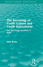 Sociology of Youth Culture and Youth Subcultures (Routledge Revivals) (Routledge Revivals)