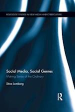 Social Media, Social Genres (Routledge Studies in New Media And Cyberculture)