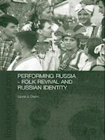 Performing Russia (Basees/ Routledge Series on Russian and East European Studies)