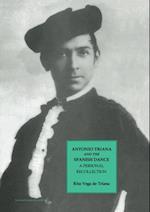 Antonio Triana and the Spanish Dance (Choreography and Dance Studies Series)
