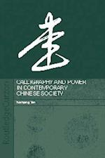 Calligraphy and Power in Contemporary Chinese Society (Anthropology of Asia)