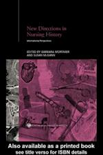 New Directions in Nursing History (Routledge Studies in the Social History of Medicine)