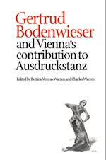 Gertrud Bodenwieser and Vienna's Contribution to Ausdruckstanz (Choreography and Dance Studies Series)