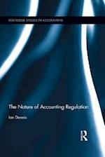 Nature of Accounting Regulation (Routledge Studies in Accounting)