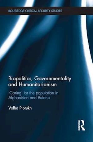Biopolitics, Governmentality and Humanitarianism