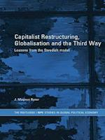 Capitalist Restructuring, Globalization and the Third Way af J. Magnus Ryner