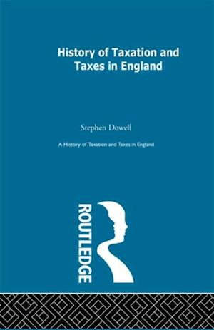 History of Taxation and Taxes in England Volumes 1-4