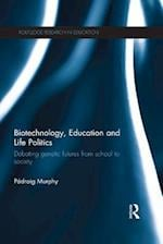 Biotechnology, Education and Life Politics af Padraig Murphy