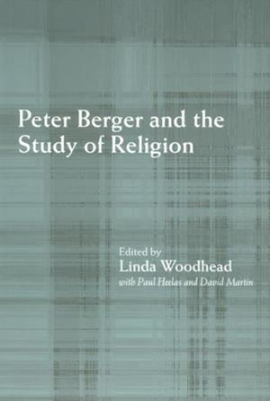 Peter Berger and the Study of Religion af Linda Woodhead