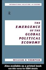 Emergence of the Global Political Economy af William Thompson