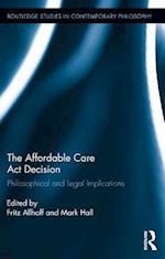 Affordable Care Act Decision (Routledge Studies in Contemporary Philosophy)