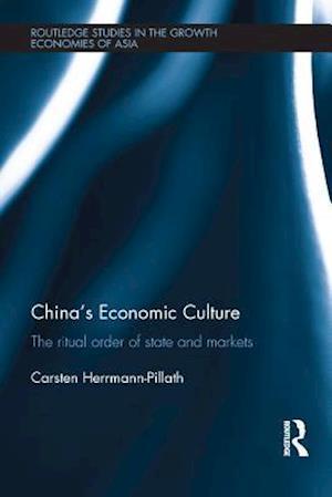 China's Economic Culture af Carsten Herrmann-Pillath