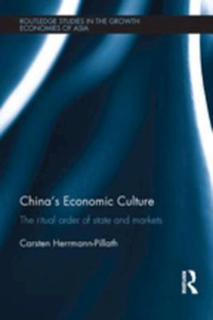 China's Economic Culture af Carsten Herrmann-Pillath