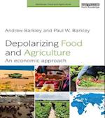 Depolarizing Food and Agriculture (Earthscan Food and Agriculture)