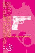 Gun Culture or Gun Control? af Peter Squires