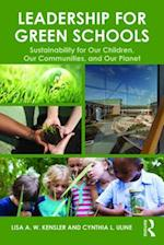 Leadership for Green Schools af Cynthia L. Uline, Lisa A. W. Kensler