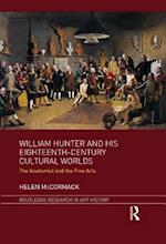 William Hunter and his Eighteenth-Century Cultural Worlds (Routledge Research in Art History)