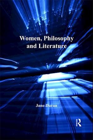 Women, Philosophy and Literature