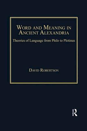 Word and Meaning in Ancient Alexandria