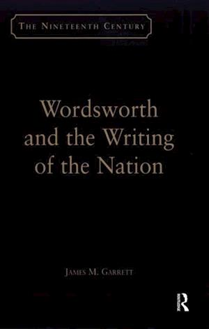 Wordsworth and the Writing of the Nation