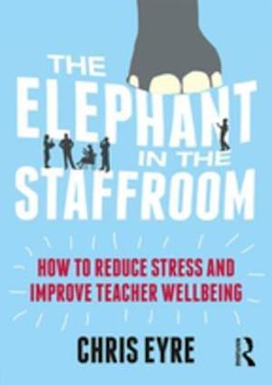 Elephant in the Staffroom af Chris Eyre