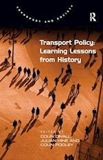 Transport Policy: Learning Lessons from History (Transport and Society)
