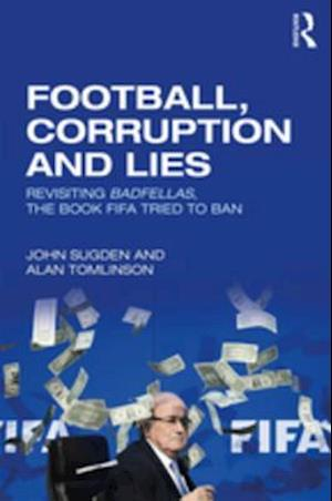 Football, Corruption and Lies af John Sugden, Alan Tomlinson