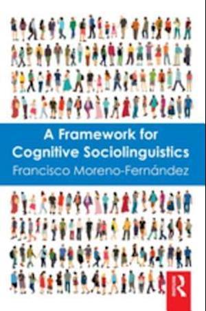 Framework for Cognitive Sociolinguistics af Francisco Moreno-Fernandez