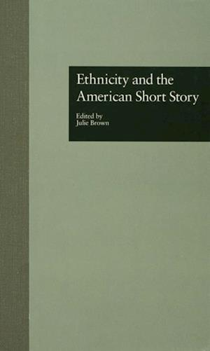 Ethnicity and the American Short Story