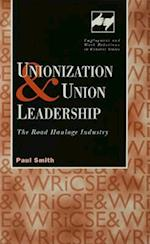Unionization and Union Leadership (Routledge Studies in Employment and Work Relations in Context)