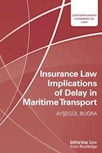 Insurance Law Implications of Delay in Maritime Transport (Contemporary Commercial Law)