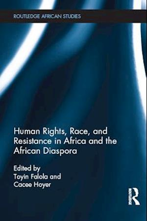 Human Rights, Race, and Resistance in Africa and the African Diaspora