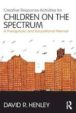 Creative Response Activities for Children on the Spectrum af David R. Henley