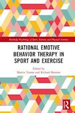 Rational Emotive Behavior Therapy in Sport and Exercise (Routledge Psychology of Sport Exercise and Physical Activity)