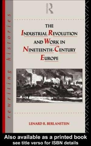 Industrial Revolution and Work in Nineteenth Century Europe